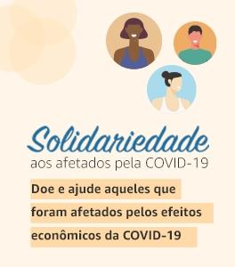 Solidariedade: doe e ajude aqueles que foram afetados pela COVID-19