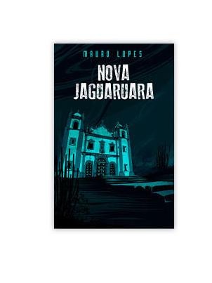 Nova Jaguaruara, por Mauro Lopes