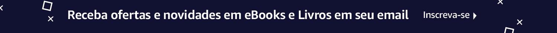 Receba ofertas e novidades em eBooks e Livros em seu email