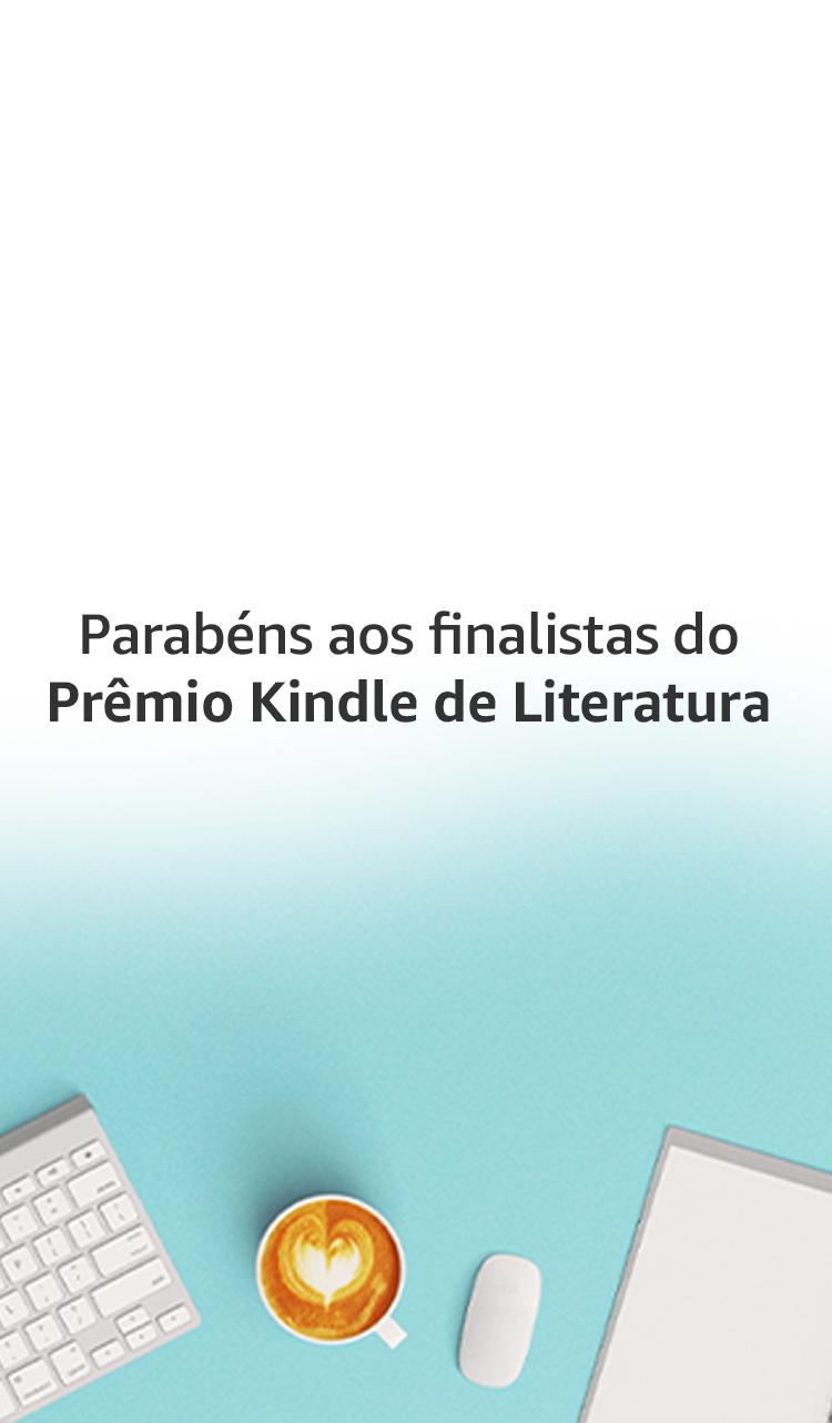 Parabéns aos finalistas do Prêmio Kindle de Literatura