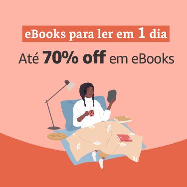 eBooks para ler em1 dia: Até 70% off em eBooks