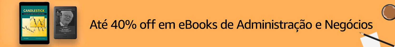 Até 40% off em eBooks de Administração
