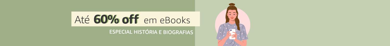 Até 60% off em eBooks: Especial História e Biografias