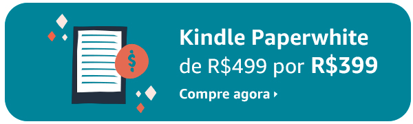 Kindle Paperwhite de R$499 por R$399