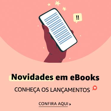 Conheça os Lançamentos em novidades em eBooks