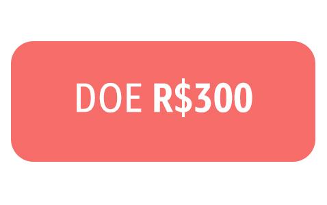 Doe R$300