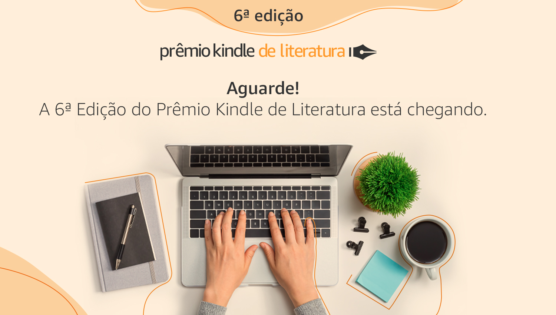 Prêmio Kindle de Literatura   6ª Edição   Aguarde