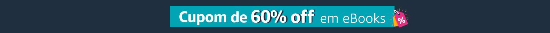 Cupom de 60% off em eBooks