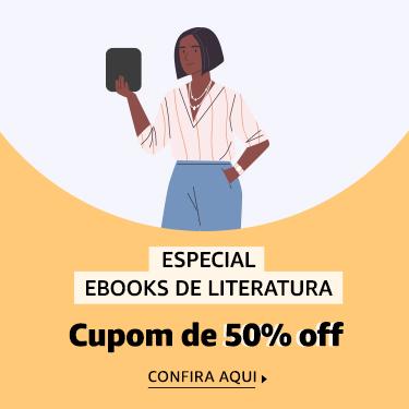 Especial eBooks de Literatura - 50% off com cupom 50NAOFICCAO