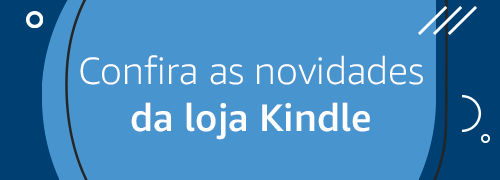Confira as novidades da Loja Kindle