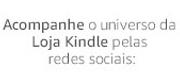 Acompanhe o universo da Loja Kindle pelas redes sociais: