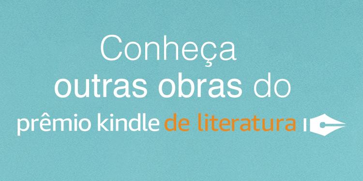 Conheça outras obras do prêmio kindle de literatura