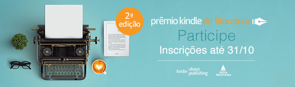 2º Prêmio Kindle de Literatura: Participe, inscrições até dia 31/10/2017