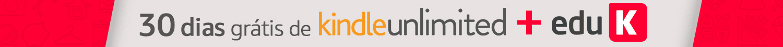 30 dias grátis de Kindle Unlimited + eduK