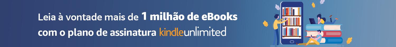 Leia à vontade mais de 1 milhão de eBooks com Kindle Unlimited