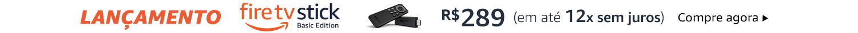 Lançamento Fire TV Stick Basic Edition por R$289. Compre agora