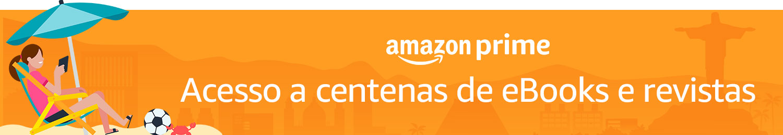Amazon Prime - Acesso a centenas de eBooks e revistas