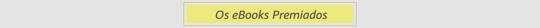 Os eBooks Premiados