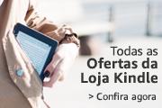 Confira agora todas as Ofertas da Loja Kindle
