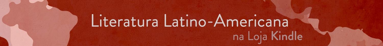 Literatura Latino-Americana na loja Kindle
