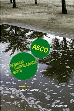 Asco - Horacio Castellanos Moya