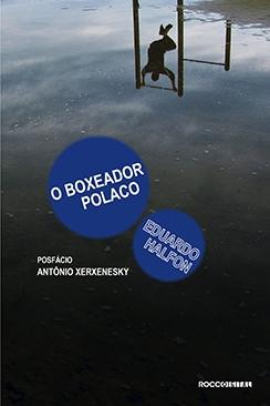 O boxeador polaco - Eduardo Halfon