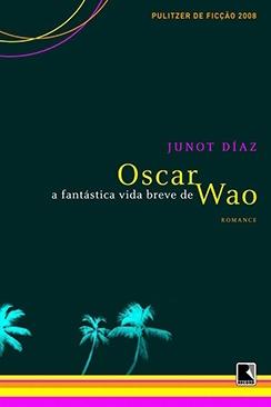 A fantástica vida breve de Oscar Wao - Junot Díaz