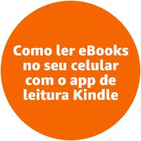 Como ler eBooks no seu celular com o app de leitura Kindle