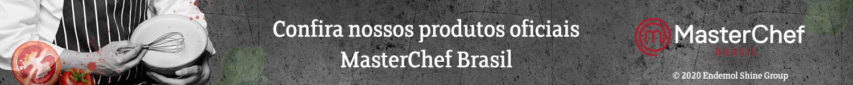 Confira nossos produtos oficiais MasterChef Brasil