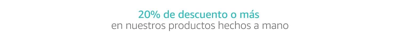 20% de descuento o más en nuestros productos hechos a mano