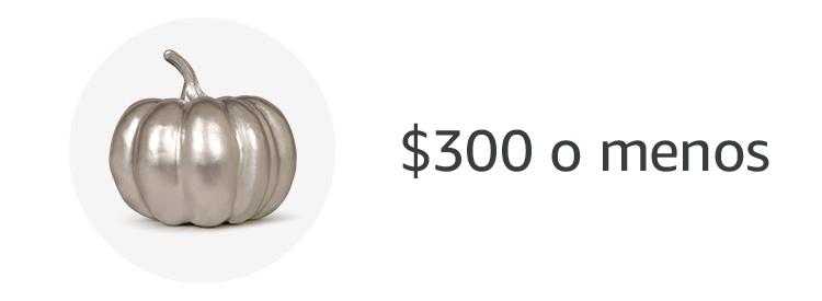 $300 o menos