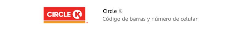 Circle K | Código de barras y número de celular