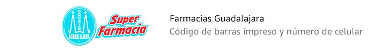 Farmacias Guadalajara | Código de barras impreso y número de celular