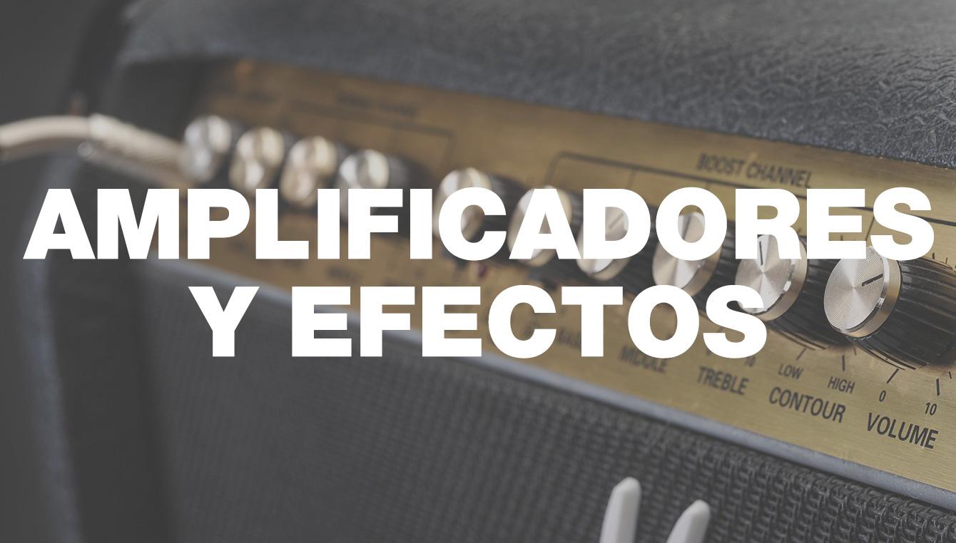 Amplificadores y efectos