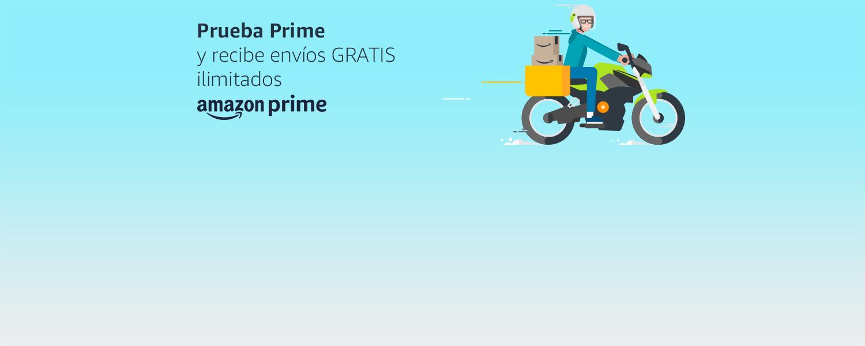 Prueba Prime y recibe envíos GRATIS ilimitados