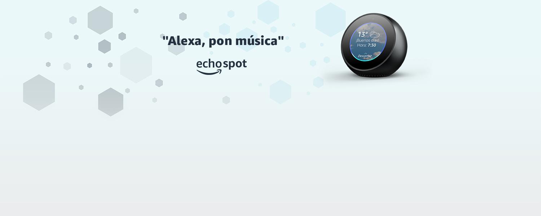 Alexa, pon música | echo spot