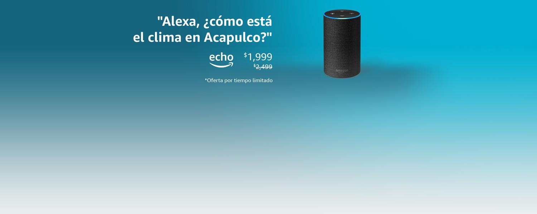 Alexa, ¿cómo está el clima en Acapulco? | echo | $1,999