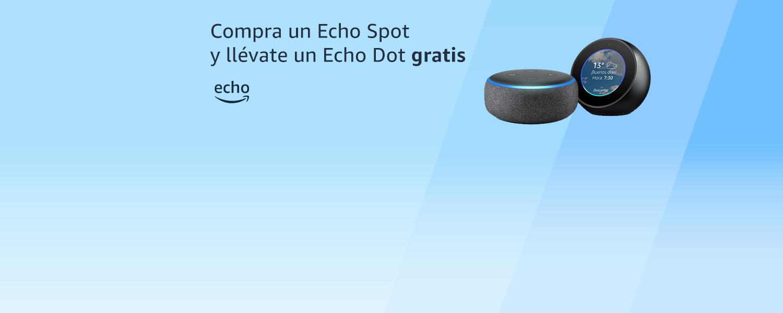 Compra un Echo Spot y llévate un Echo Dot gratis