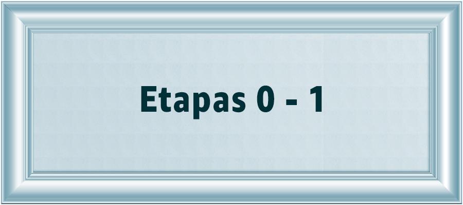 Etapas 0 - 1