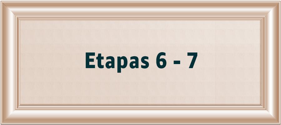 Etapas 6 - 7