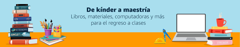 De kinder a maestria: libros, materiales computadoras y más para el regreso a clases
