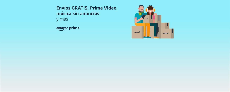 Envíos GRATIS, Prime Video, música sin anuncios y más