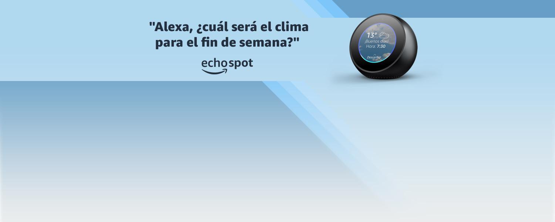 Alexa, ¿cuál será el clima para el fin de semana? | Echo Spot
