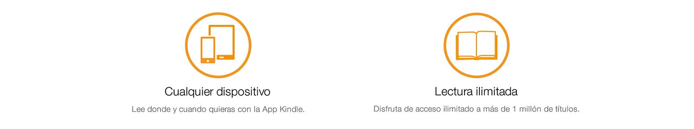 Cualquier dispositivo. Lee donde y cuando quieras con la App Kindle. Lectura ilimitada: Disfruta de acceso ilimitado a mas de 1 millon de titulos.