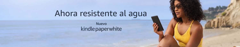 Kindle Paperwhite. Ahora resistente al agua.