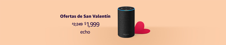 Ofertas de San Valentín | Echo | $1,999