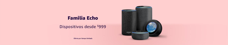 FAmilia Echo | Dispositivos desde $999 | Oferta por tiempo limitado