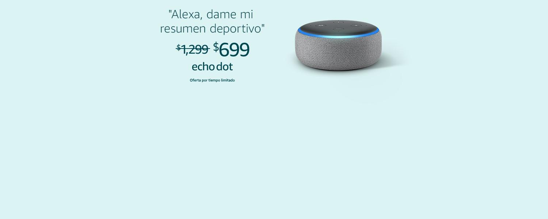 Alexa, dame mi resumen deportivo   Echo Dot   $699