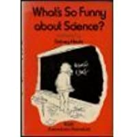 """What's So Funny About Science?: Cartoons from """"American Scientist"""""""