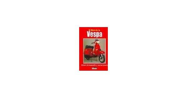 El Libro De La Vespa: Manual De Reparacion Y Mantenimiento. .: VARIOS AUTORES: Amazon.com: Books